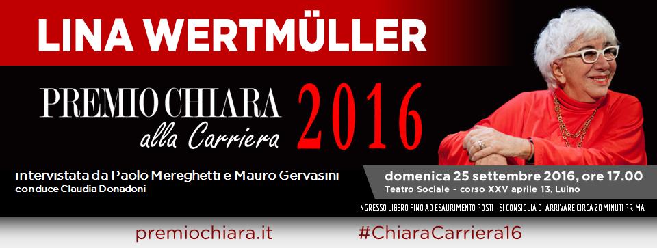 Vi aspettiamo al Premio Chiara alla Carriera 2016