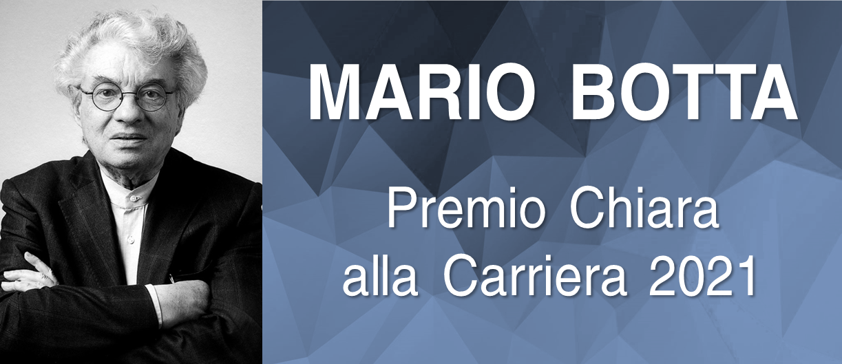 MARIO BOTTA Premio Chiara alla Carriera 2021
